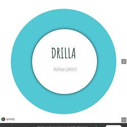 DRILLA by ilaria.cavazzuti on Genial.ly