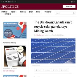 The Drilldown: Canada can't recycle solar panels, says Mining Watch