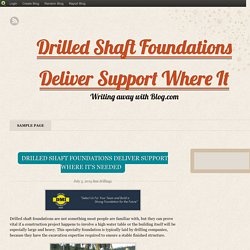 Drilled Shaft Foundations Deliver Support Where It's Needed