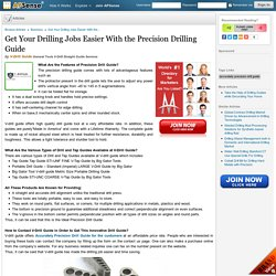 Get Your Drilling Jobs Easier With the Precision Drilling Guide