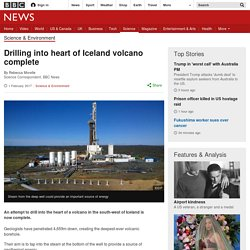 Drilling into heart of Iceland volcano complete