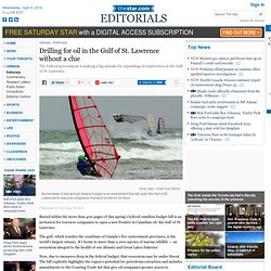 Drilling for oil in the Gulf of St. Lawrence without a clue