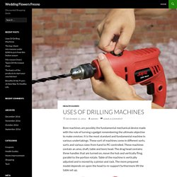 Uses Of Drilling Machines
