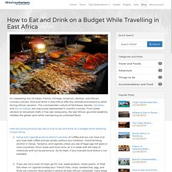 How to Eat and Drink on a Budget While Travelling in East Africa