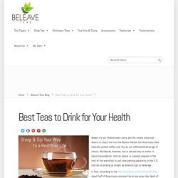 Best Teas to Drink for Your Health