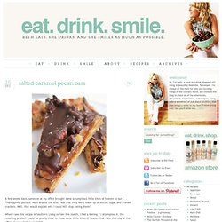 Eat. Drink. Smile. » Salted Caramel Pecan Bars