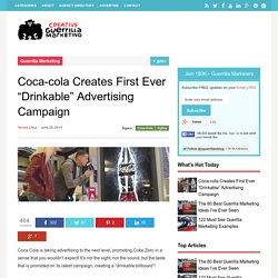 """Coca-cola Creates First Ever """"Drinkable"""" Advertising Campaign"""