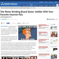 The Meme Drinking Board Game: Imbibe With Your Favorite Internet Pals