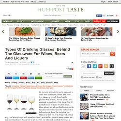 Types Of Drinking Glasses: Behind The Glassware For Wines, Beers And Liquors
