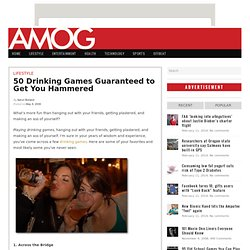 50 Drinking Games Guaranteed to Get You Hammered | AMOG