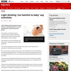 Light drinking 'not harmful to baby' say scientists - BBC News