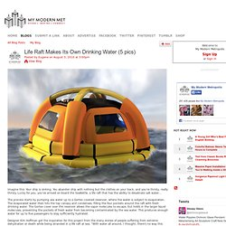 Life Raft Makes Its Own Drinking Water (5 pics)