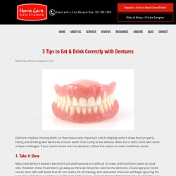 5 Tips for Eating & Drinking Properly with Dentures