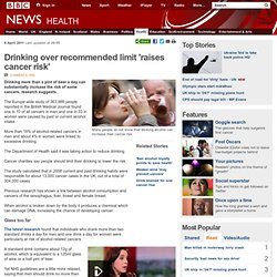 Drinking over the limit 'raises cancer risk'
