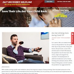 Are men drinking more during Covid-19? - 247 Recovery Helpline for Drug and Alcohol Addiction