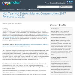 Hot Tea (Hot Drinks) Market Consumption 2017 Forecast to 2022