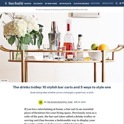 The drinks trolley: 10 stylish bar carts and 5 ways to style one