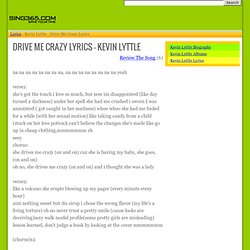 DRIVE ME CRAZY LYRICS - KEVIN LYTTLE