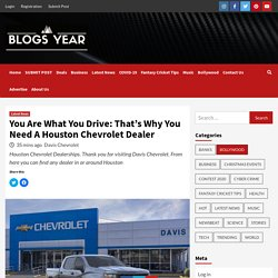 You Are What You Drive: That's Why You Need A Houston Chevrolet Dealer