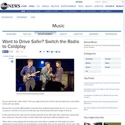 Want to Drive Safer? Switch the Radio to Coldplay