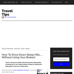 How To Drive Down Steep Hills... Without Using Your Brakes!