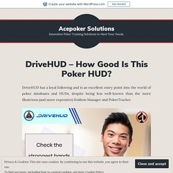 DriveHUD – How Good Is This Poker HUD? – Acepoker Solutions
