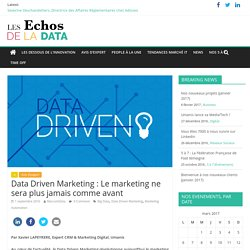 Data Driven Marketing : Le marketing ne sera plus jamais comme avant - Les Echos de la Data