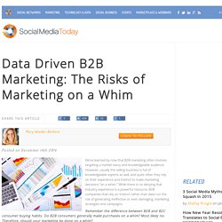 Data Driven B2B Marketing: The Risks of Marketing on a Whim