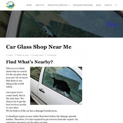 Driven To Serve Your Car Glass Shop Repair Near Me