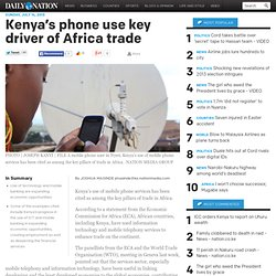 Kenya's phone use key driver of Africa trade - Business_News