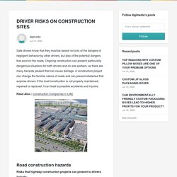 DRIVER RISKS ON CONSTRUCTION SITES - digimedia
