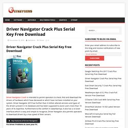 Driver Navigator Crack Plus Serial Key Free Download