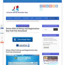Driver Whiz 8 Setup and Registration Key Full Free Download