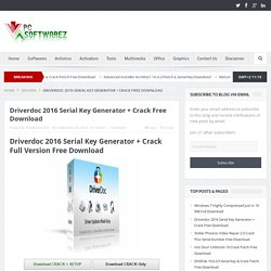 Driverdoc 2016 Serial Key Generator + Crack Free Download