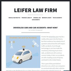 Driverless Cars and Car Accidents—What Now? – Leifer Law Firm