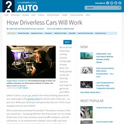 How Driverless Cars Will Work
