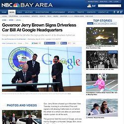 Governor Jerry Brown Signs Driverless Car Bill At Google Headquarters