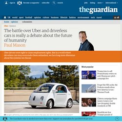 Humanity's Future Reflected in Uber & Driverless Car Debates