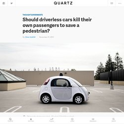 Should driverless cars kill their own passengers to save a pedestrian?