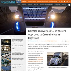 Daimler's Driverless 18-Wheelers Approved to Cruise Nevada's Highways - Singularity HUB
