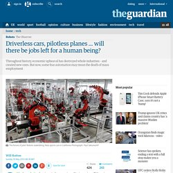 Driverless cars, pilotless planes … will there be jobs left for a human being?