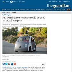 FBI warns driverless cars could be used as 'lethal weapons'