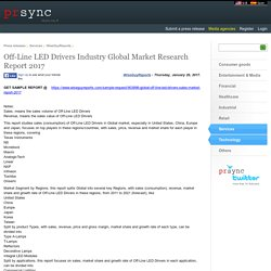 Off-Line LED Drivers Industry Global Market Research Report 2017