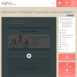 Key Drivers of Medical Transcription Service Market