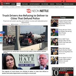Truck Drivers Are Refusing to Deliver to Cities That Defund Police
