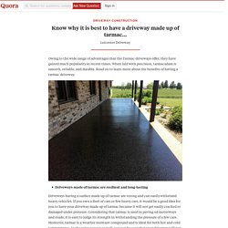 Know why it is best to have a driveway made up of tarmac…