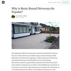Why is Resin Bound Driveways So Popular? - Avinash MIttal - Medium