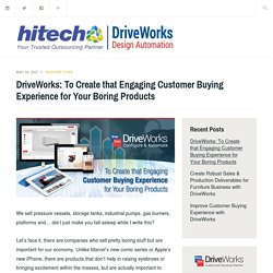 DriveWorks: To Create that Engaging Customer Buying Experience for Your Boring Products – DriveWorks: CAD Design Automation & Customization