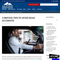 5 Driving Tips to Avoid Road Accidents