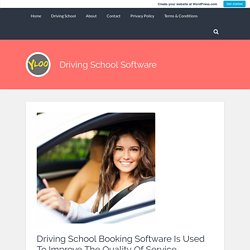 Driving School Booking Software Is Used To Improve The Quality Of Service – Driving School Software